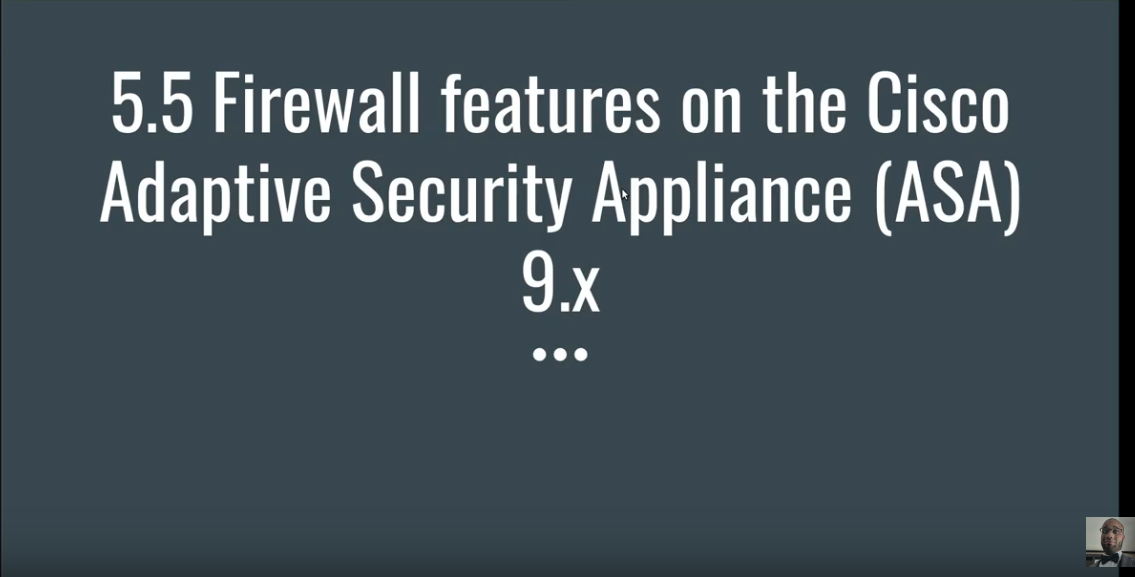 5.5 Firewall features on the Cisco Adaptive Security Appliance ASA 9.x
